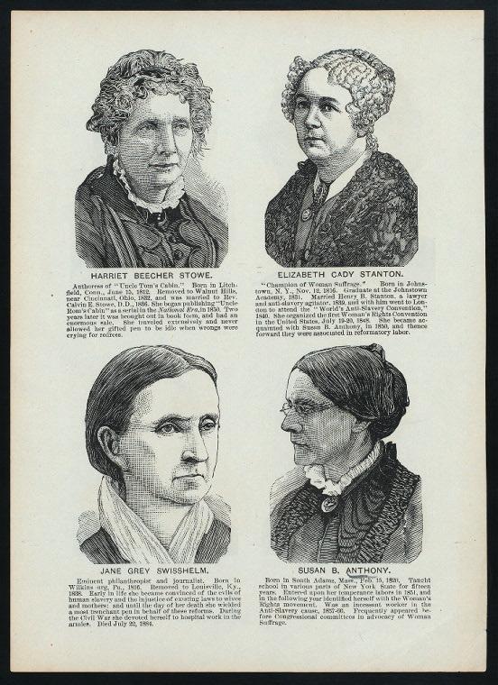 Harriet Beecher Stowe, Elizabeth Cady Stanton, Jane Grey Swisshelm Susan B. Anthony